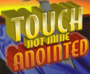 touch-not-mine-anointed-300x246